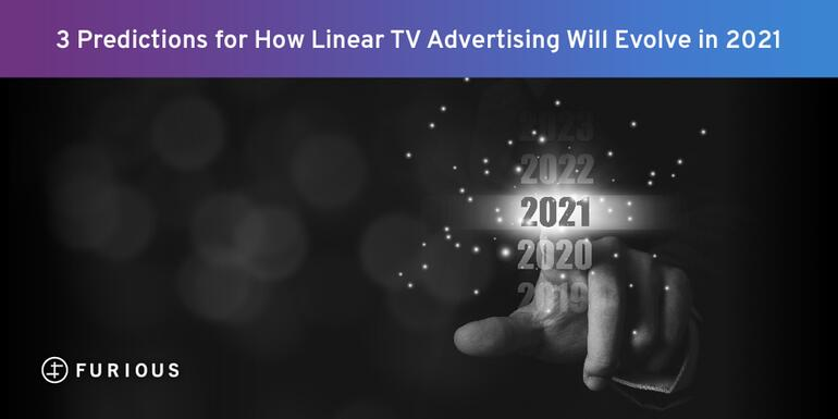 3 Predictions for How Linear TV Advertising Will Evolve in 2021