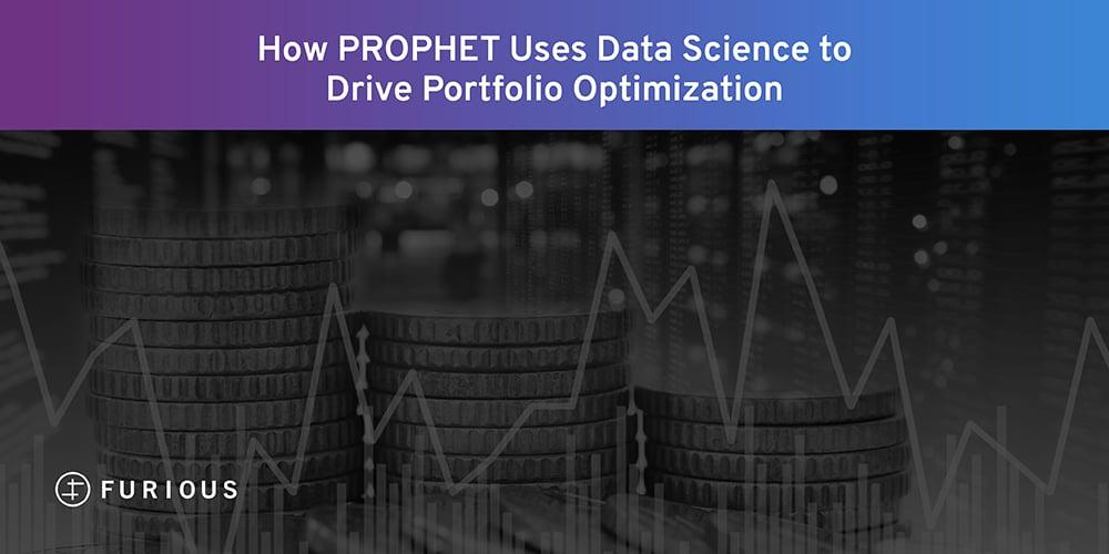 How PROPHET Uses Data Science to Drive Portfolio Optimization