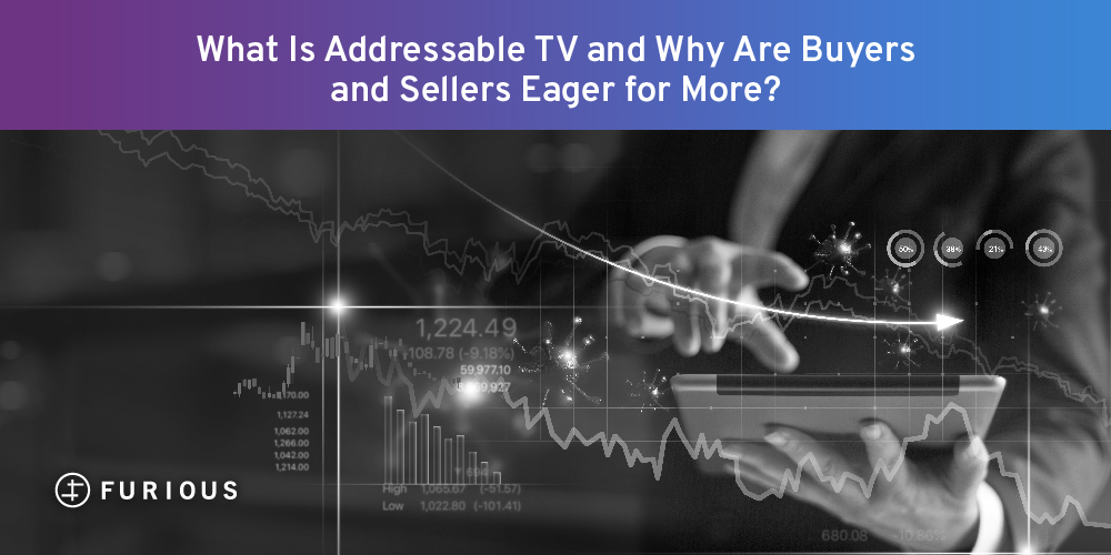 What Is Addressable TV and Why are Buyers and Sellers Eager for More?