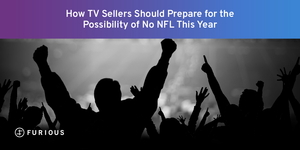 How TV Sellers Should Prepare for the Possibility of No NFL This Year