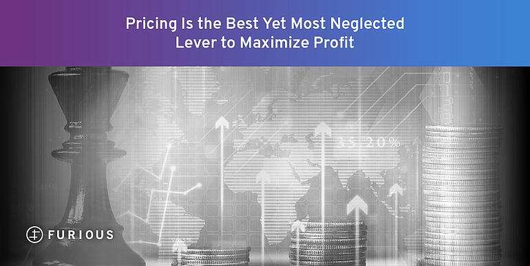Pricing is the Best Yet Most Neglected Lever to Maximize Profit