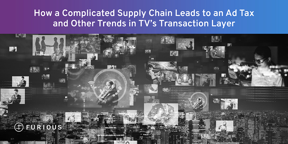 How a Complicated Supply Chain Leads to an Ad Tax and Other Trends in TV's Transaction Layer