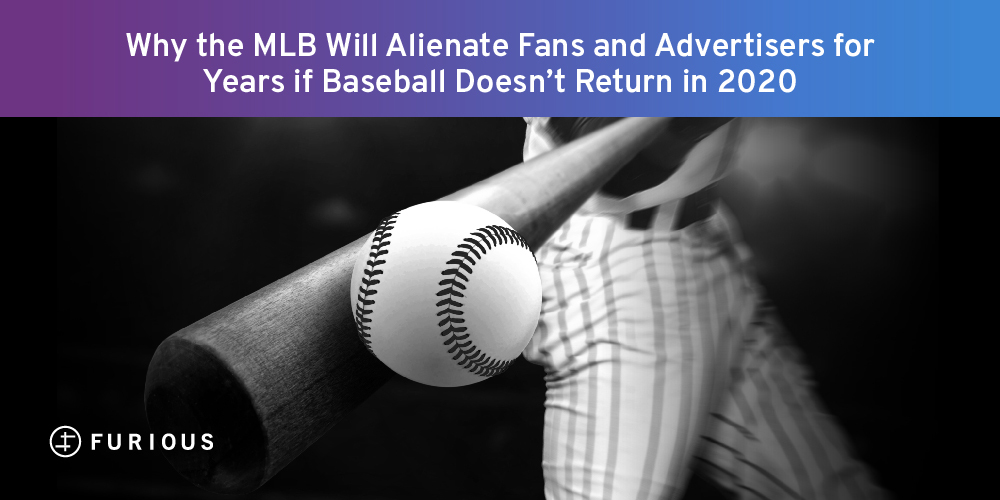 Why the MLB Will Alienate Fans and Advertisers for Years if Baseball Doesn't Return in 2020