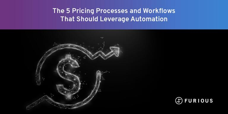 The 5 Pricing Processes and Workflows That Should Leverage Automation