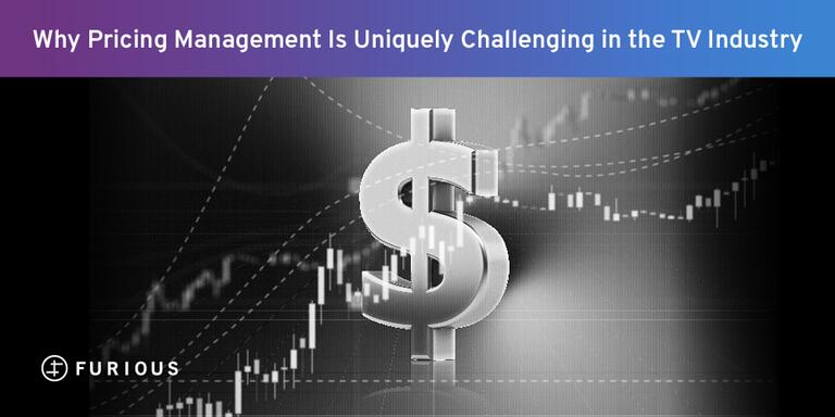 Why Pricing Management Is Uniquely Challenging in the TV Industry