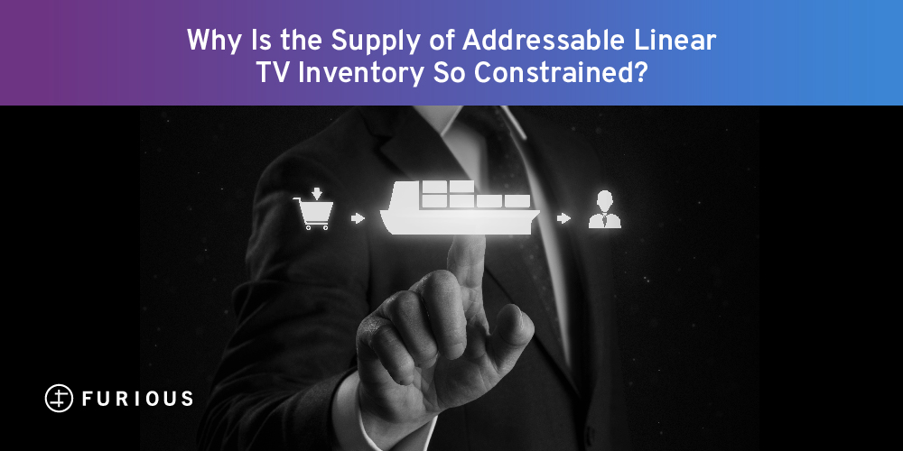 Why Is the Supply of Addressable Linear TV Inventory So Constrained?